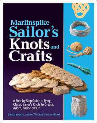 Marlinspike Sailor's Knots and Crafts By Merry, Barbara