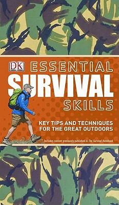 Essential Survival Skills By Dorling Kindersley, Inc.