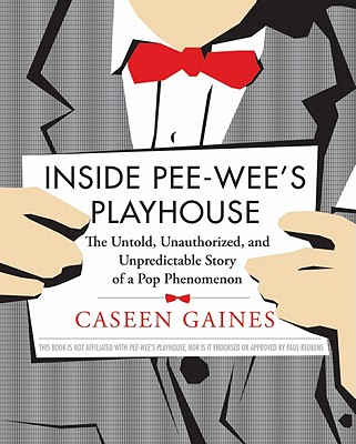 Inside Pee-wee's Playhouse By Gaines, Caseen